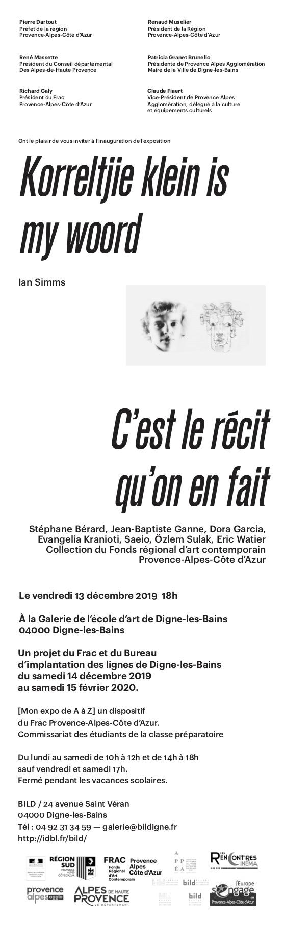Exposition : Korreltjie klein is my woord, œuvres de l'artiste Ian Simms. Exposition : C'est le récit qu'on en fait,  œuvres du Fonds régional d'art contemporain Provence-Alpes-Côte d'Azur